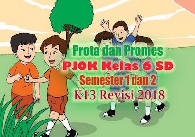 Prota dan Promes PJOK Kelas 6 SD Semester 1 dan 2 Kurikulum 2013 Revisi 2018