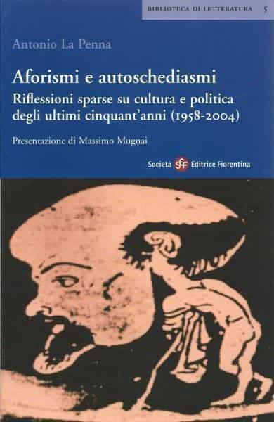 Aforismi, frasi e autoschediasmi di Antonio La Penna ...