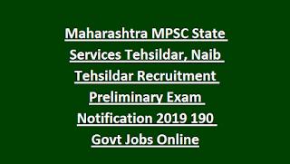 Maharashtra MPSC State Services Tehsildar, Naib Tehsildar Recruitment Preliminary Exam Notification 2019 190 Govt Jobs Online