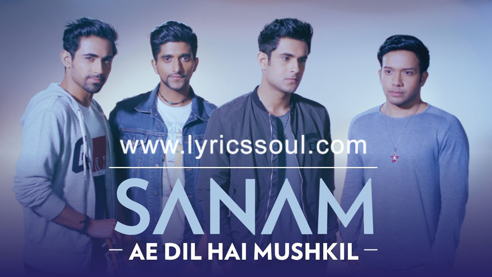The Ae Dil Hai Mushkil lyrics from 'SANAM', The song has been sung by Arijit Singh, , . featuring , , , . The music has been composed by Pritam, , . The lyrics of Ae Dil Hai Mushkil has been penned by Amitabh Bhattacharya