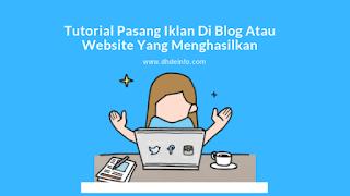 Tutorial Pasang Iklan Di Blog Atau Website Yang Menghasilkan