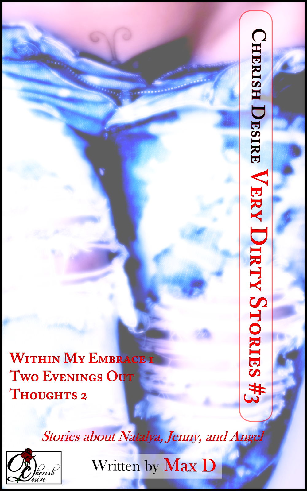 Cherish Desire: Very Dirty Stories #3, Max D, erotica