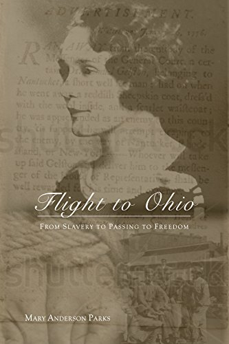 Flight to Ohio  From Slavery to Passing to Freedom by Mary Anderson Parks Parks