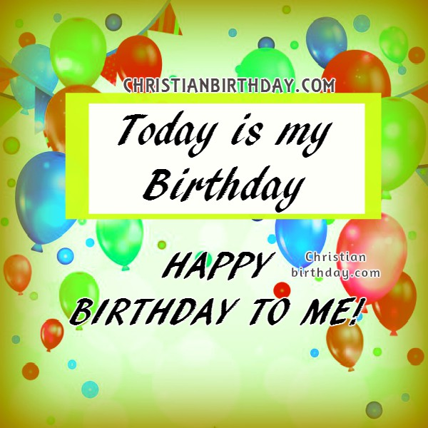 Free christian message of happy birthday to me, christian card by Mery Bracho, bday quotes