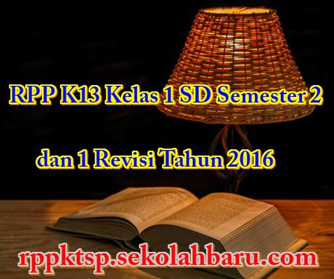 RPP K13 Kelas 1 SD Semester 2 dan 1 Revisi Tahun 2016