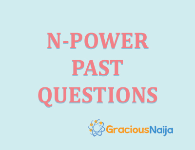 N-Power Online Test Past Questions and Answers - Academic Project