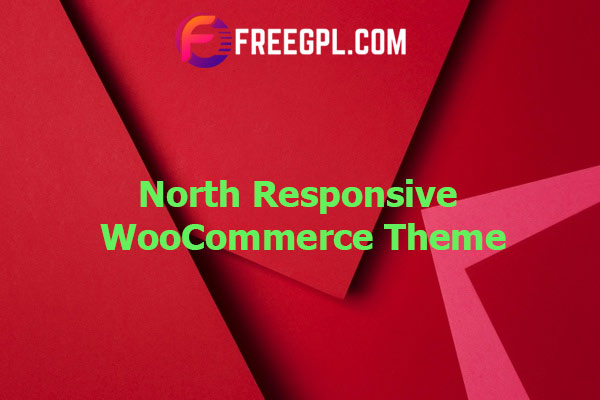 North – Responsive WooCommerce Theme Nulled Download Free