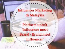 Influencer Marketing di Malaysia - platform untuk 'Influencer meet Brand - Brand meet Influencer'
