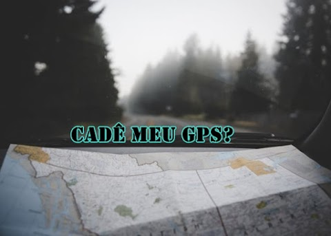 Cadê meu GPS?