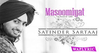 Masoomiyat Song Lyrics | Satinder Sartaaj