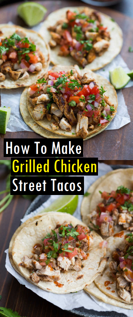 How To Make Grilled Chicken Street Tacos
