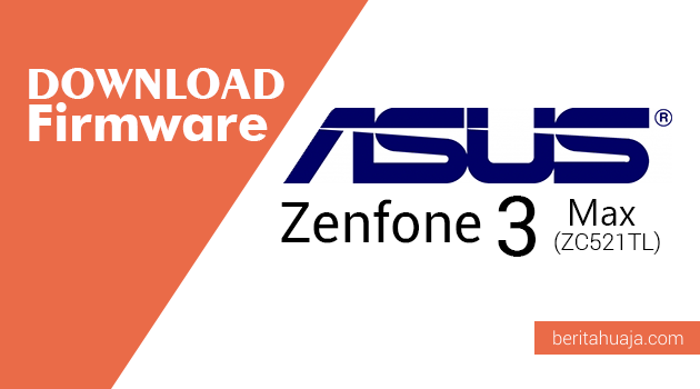 Download Firmware ASUS Zenfone 3s Max (ZC521TL)