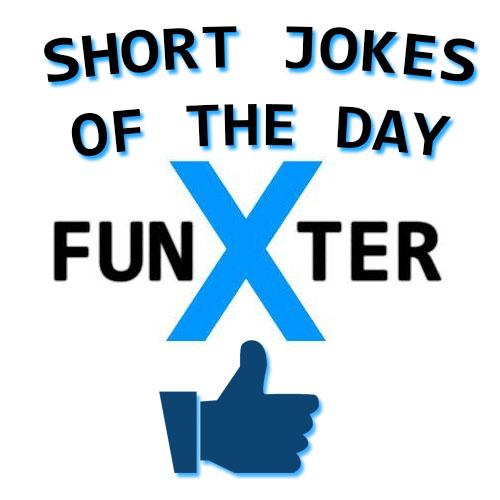 funny short joke of the day