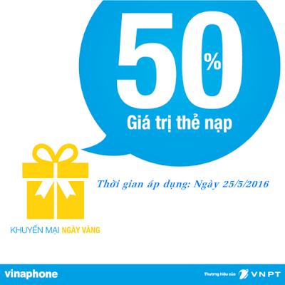 Vinaphone khuyến mãi nạp thẻ ngày vàng 25/5/2016
