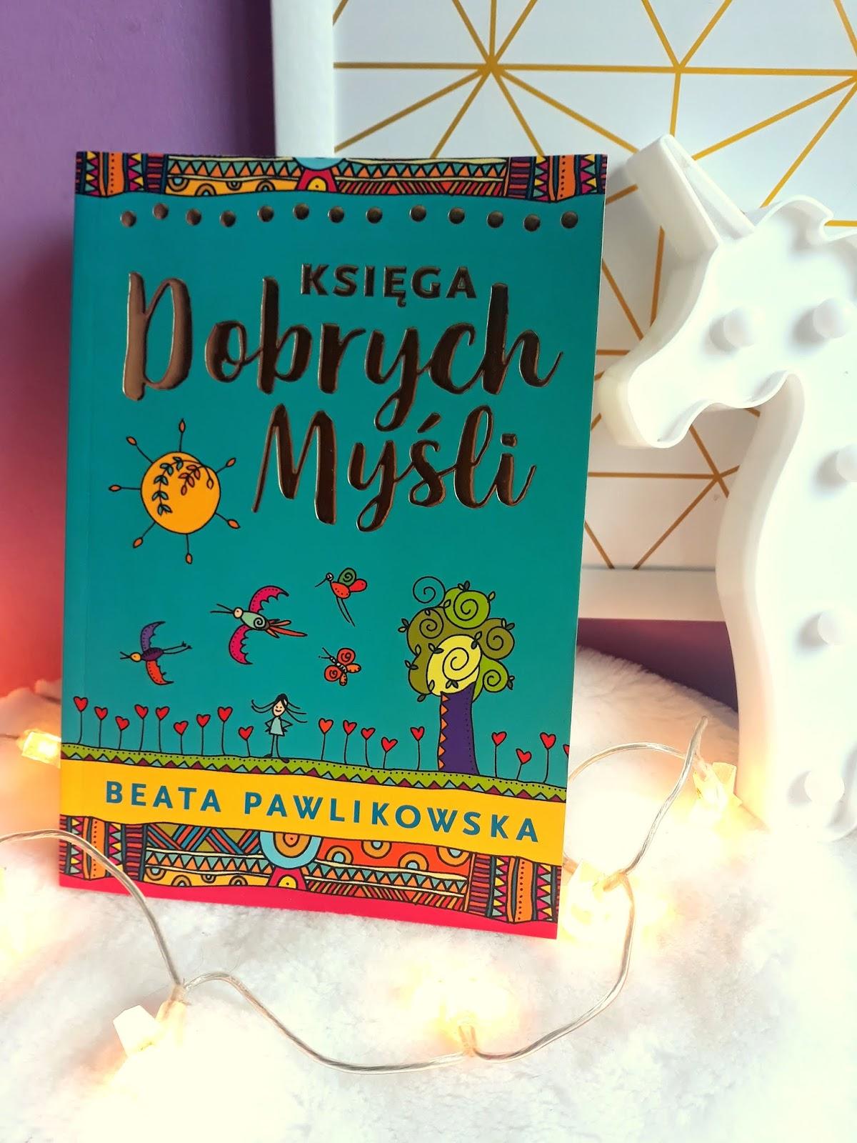 'Księga dobrych myśli' Beata Pawlikowska
