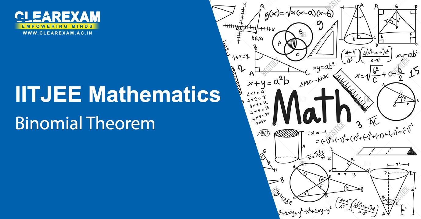 IIT JEE Mathematics Binomial Theorem