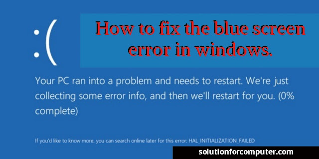 How to fix the blue screen error in microsoft windows.