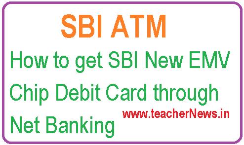 How to get SBI EMV Chip New Debit Card through Net Banking
