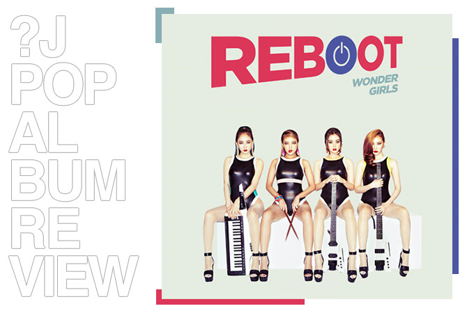 Album review: Wonder girls -  Reboot | Random J Pop