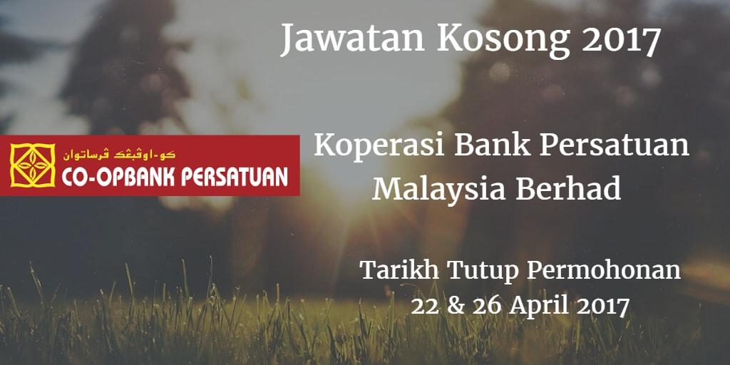 Jawatan Kosong Koperasi Bank Persatuan Malaysia Berhad 22 & 26 April 2017