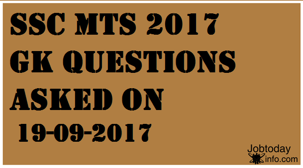 SSC MTS Questions were asked in 19-09-2017 Exam