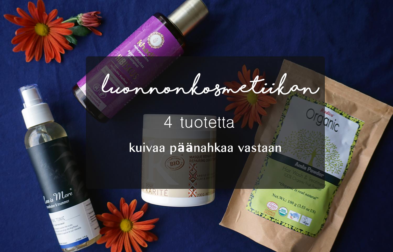 luonnonkosmetiikan tuotteita kuivalle päänahalle khadi hibiscus shampoo less is more hiusvesi k pour karite hiusnaamio radico amlajauhe