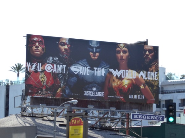 Justice League cant save the world alone billboard