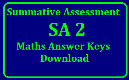 Summative Assessment Sa 2 Mathematics 6th,7th,8th and 9th classes Keys by AP Assessment Cell ,APSCERT/2019/04/ap-sa2-maths-answer-keys-download.html