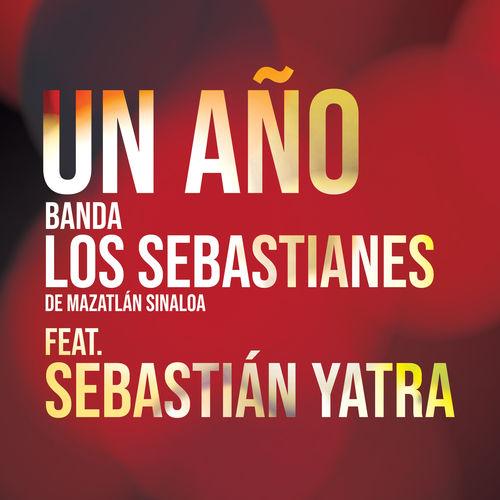 Banda Los Sebastianes - Un Año (feat. Sebastián Yatra) - Single [iTunes Plus AAC M4A]