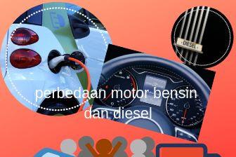 Perbedaan motor bensin dan motor diesel pada kendaraan