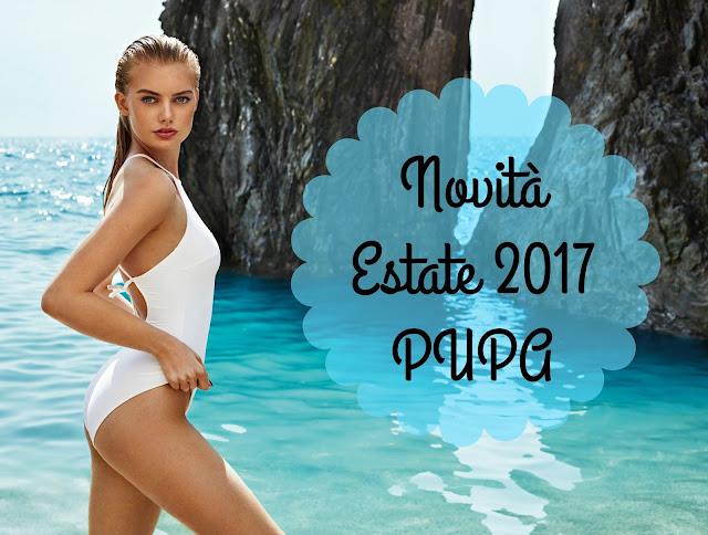 novità estate 2017 pupa