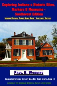 Exploring Indiana's Historic Sites, Markers & Museums - Southwest Edition