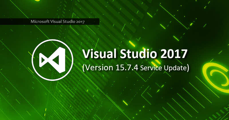 Download Visual Studio 2017 version 15.7 Update 4 (15.7.4)