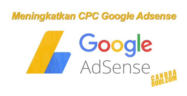 Cara Terampuh Meningkatkan CPC Google Adsense