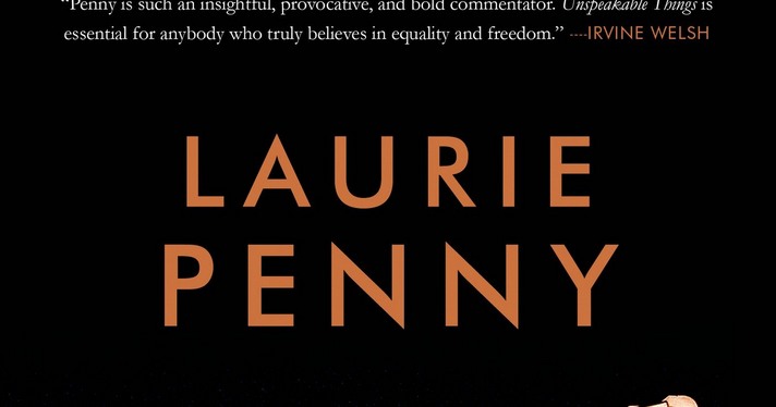 unspeakable things laurie penny - 712×374
