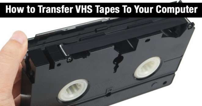 Here's How To Transfer Your Old VHS Tapes To Your Computer
