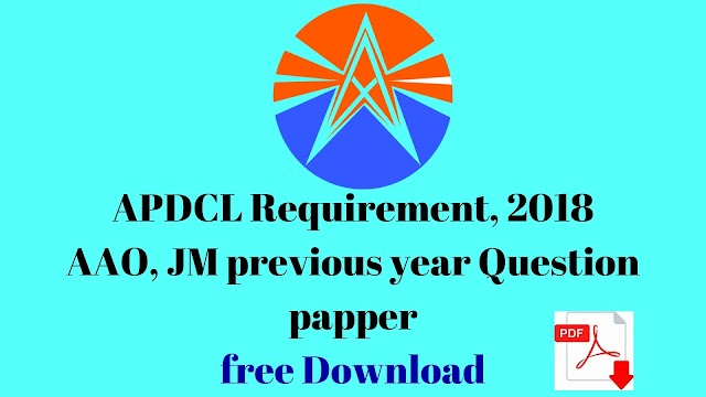 APDCL, AAO, JM,  previous year question pappers, PDF download, APDCL 2018 various exam's Syllabus, APDCL 2018 requirement, SIt On Exam