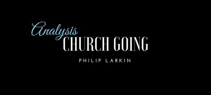 Analysis of Philip Larkin's Church Going