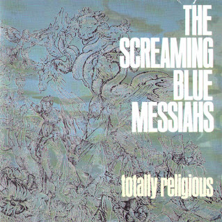 The Screaming Blue Messiahs, Totally Religious