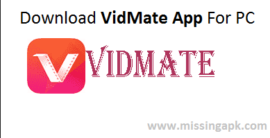 VidMate Apk For PC-www.missingapk.com