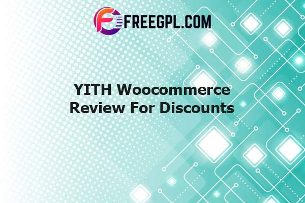 YITH Woocommerce Review For Discounts Nulled Download Free