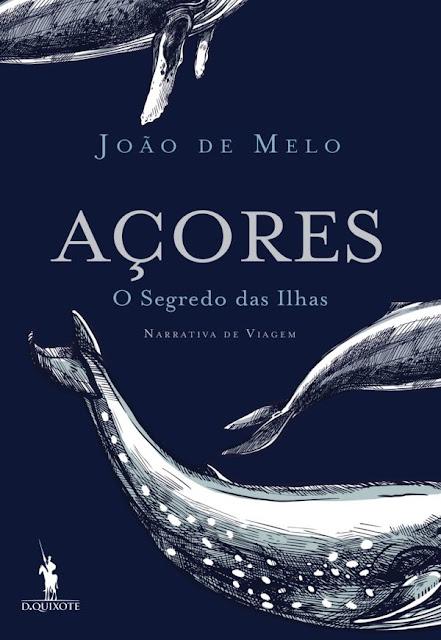 Açores, O Segredo das Ilhas - João de Melo