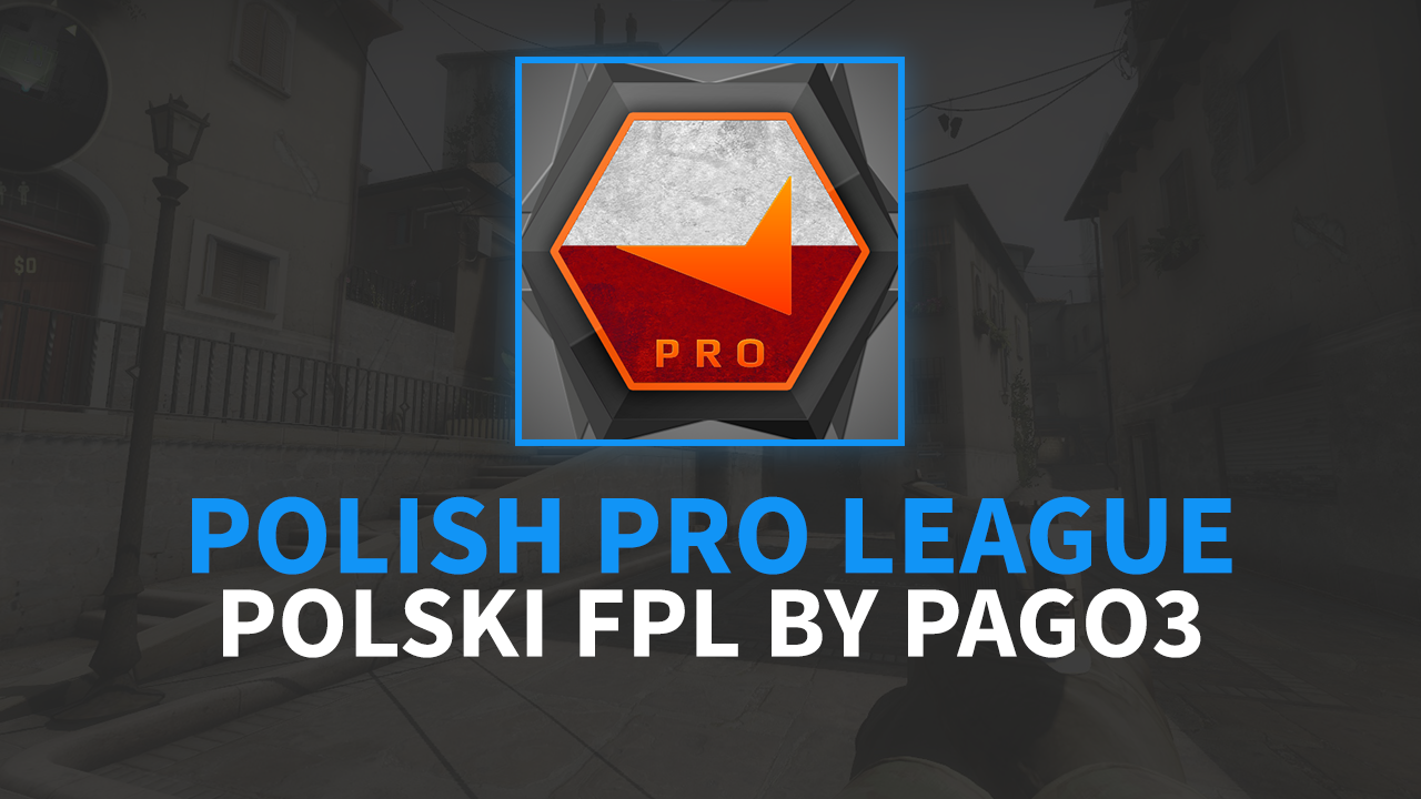 Polish Pro League (PPL) czyli polski FPL od PAGO i FaceIt!