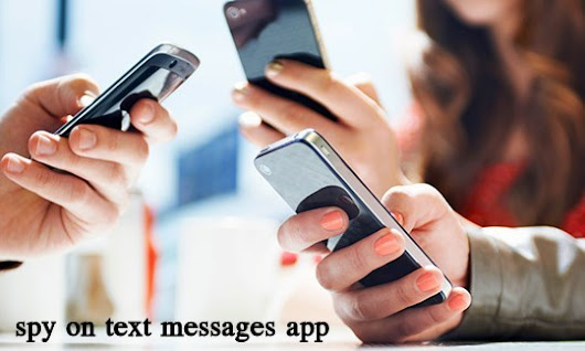 The Nuiances of Spy on Text Messages App ~ Spy on Text Messages App