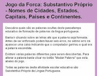 http://www.sol.eti.br/b/substantivo-proprio/jogo-da-forca-substantivo-proprio.php