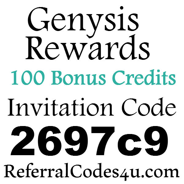 Genysis Rewards App Invitation Code, 100 Bonus Credits Genysis Rewards Sign Up Bonus, Genysis Rewards Referral 2020