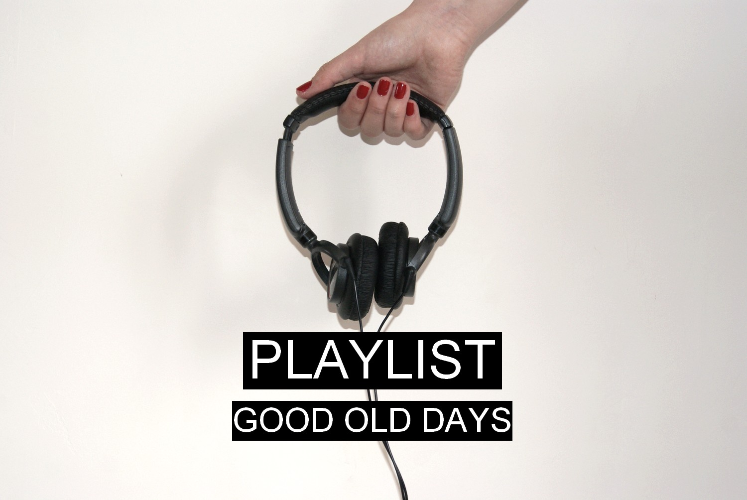 https://mailyseven.blogspot.fr/2016/06/playlist-good-old-days.html