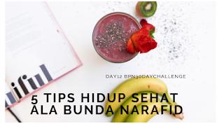 5 Tips Sehat Ala Bunda Narafid