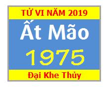 Tử Vi Tuổi Ất Mão 1975 Năm 2019 Nam Mạng - Nữ Mạng