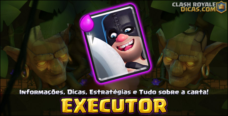 Carta do Executor em Clash Royale